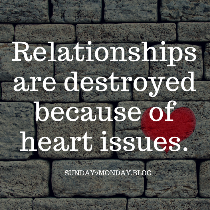 Relationships are destroyed because of heart issues.